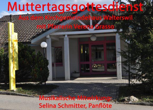 Muttertagsgottesdienst aus dem Kirchgemeindehaus Walterswil
